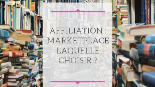 Marketplace, laquelle choisir pour faire de l'affiliation ?