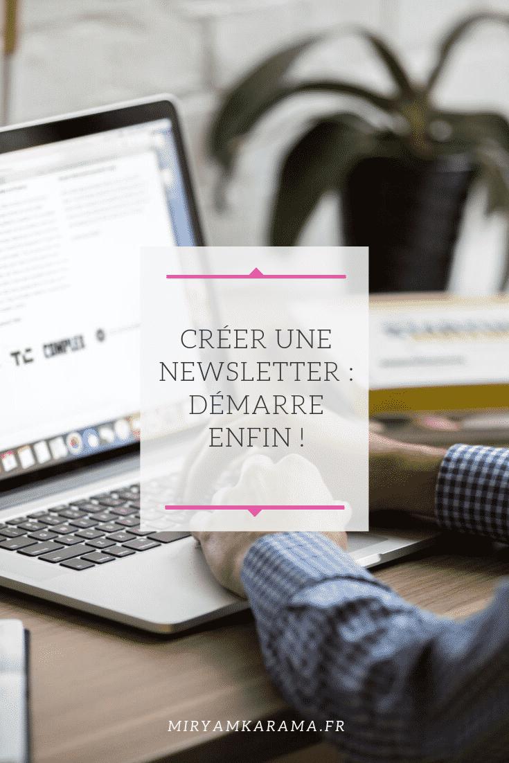 Créer une newsletter : Démarre enfin !