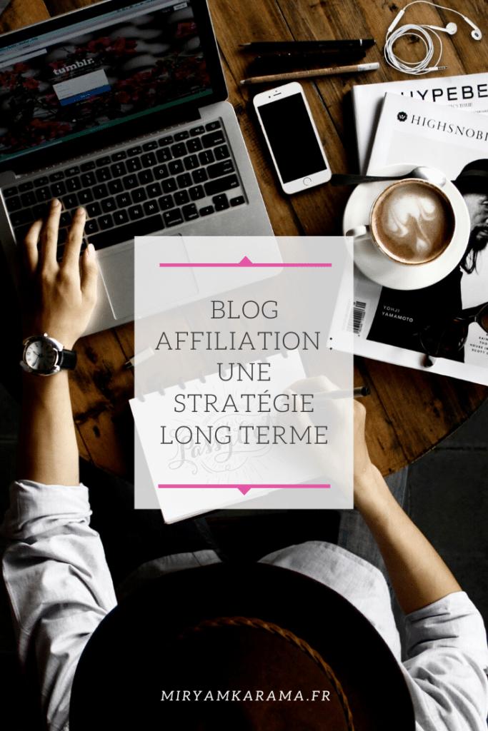 Blog affiliation : une stratégie long terme