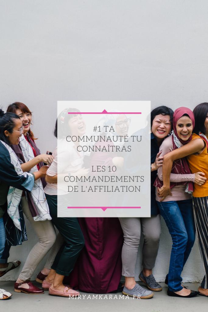 #1 Ta communauté tu connaîtras - Les 10 commandements de l'affiliation