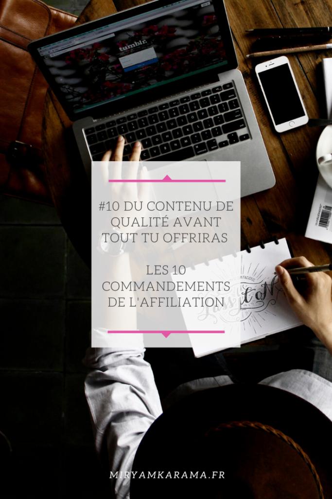 #10 Du contenu de qualité avant tout tu offriras - Les 10 commandements de l'affiliation