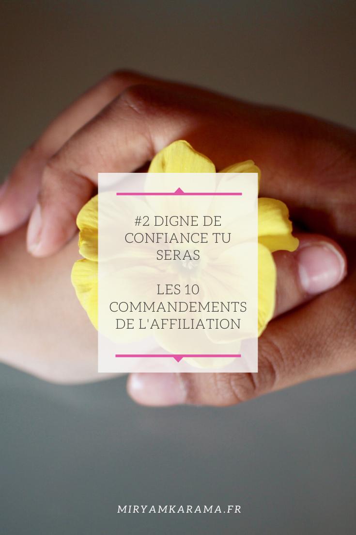 2 Digne de confiance tu seras Les 10 commandements de laffiliation - #2 Digne de confiance tu seras - Les 10 commandements de l'affiliation