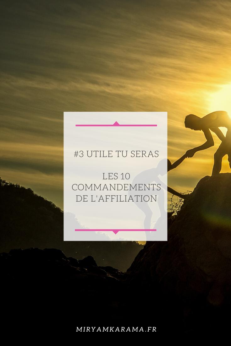 3 UTILE TU SERAS - #3 Utile tu seras - Les 10 commandements de l'affiliation