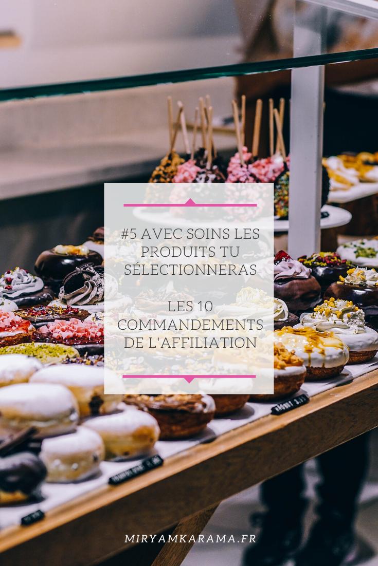 5 Avec soins les produits tu sélectionneras Les 10 commandements de laffiliation - #5Avec soins les produits tu sélectionneras - Les 10 commandements de l'affiliation