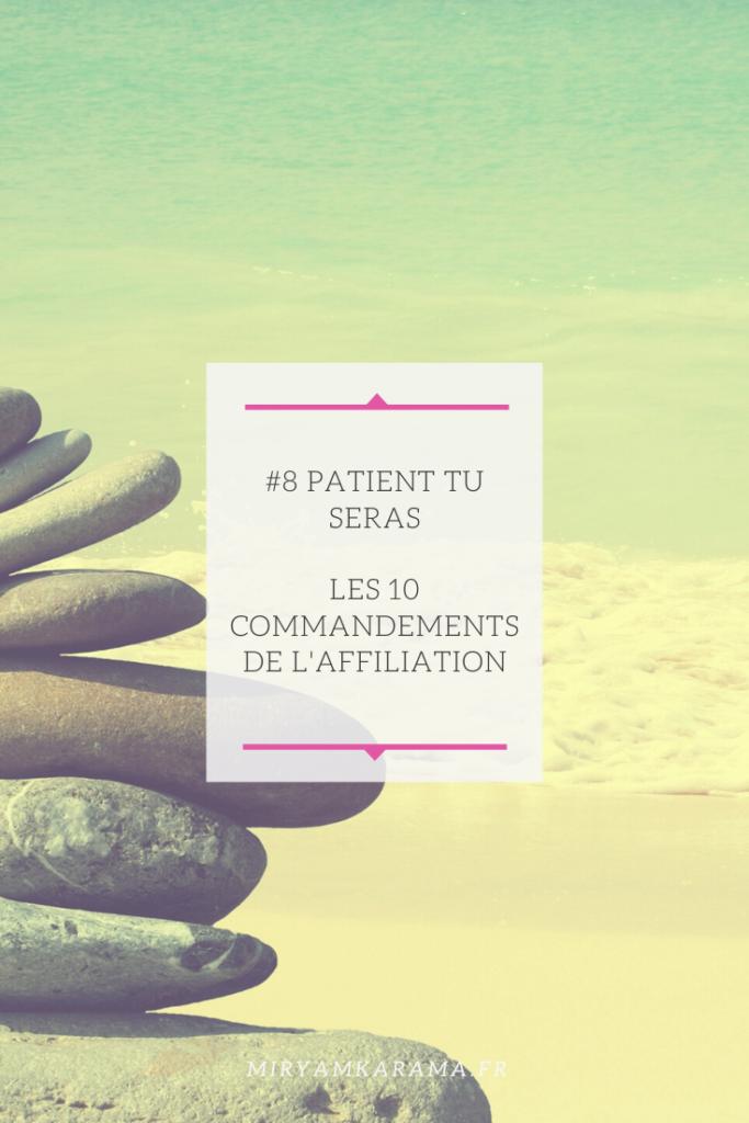 #8 Patient tu seras - Les 10 commandements de l'affiliation