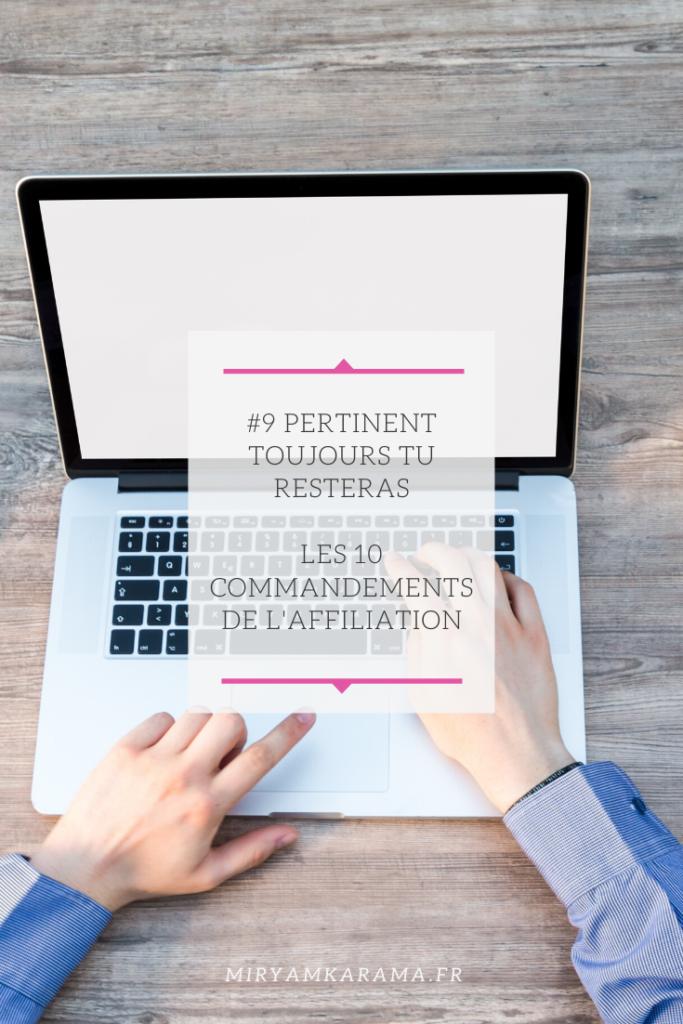 #9 Pertinent toujours tu resteras - Les 10 commandements de l'affiliation