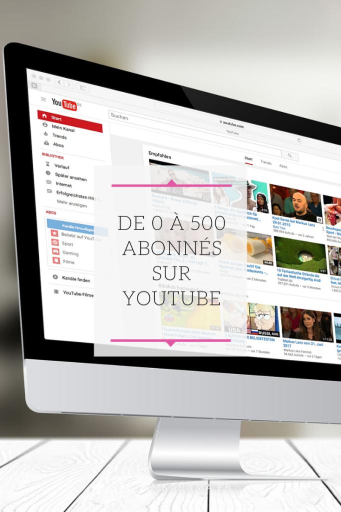 De 0 à 500 abonnés sur Youtube