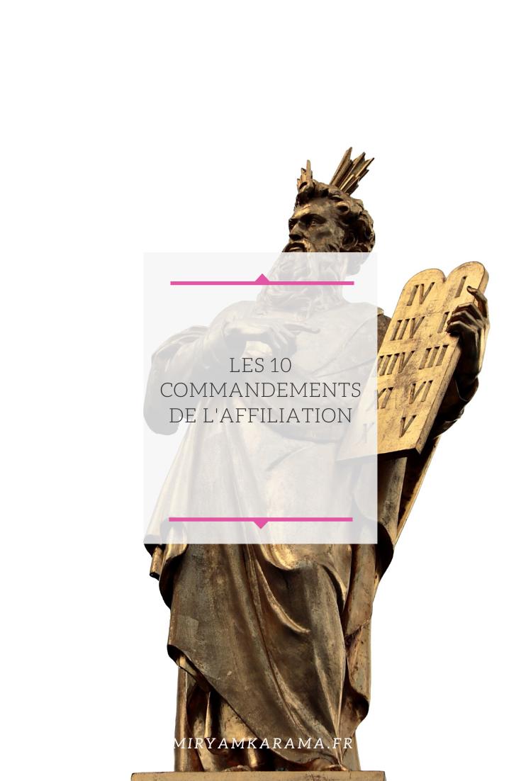 Les 10 commandements de laffiliation - Les 10 commandements de l'affiliation
