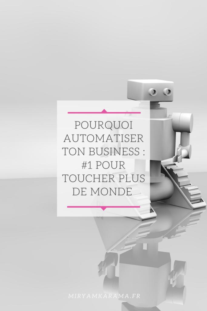 Pourquoi automatiser ton Business : #1 Pour toucher plus de monde