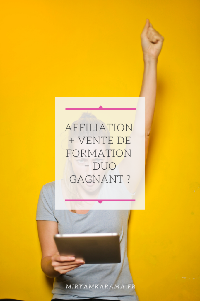 Affiliation + Vente de formation = Duo gagnant ?