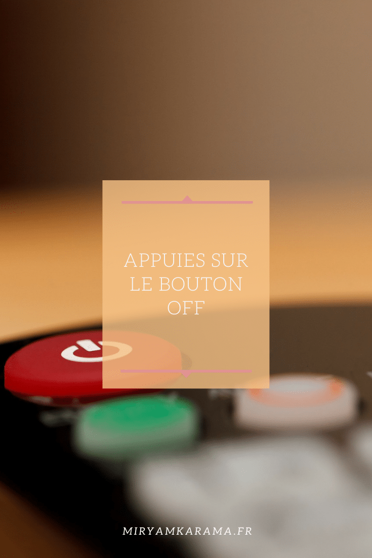 Appuies sur le bouton OFF
