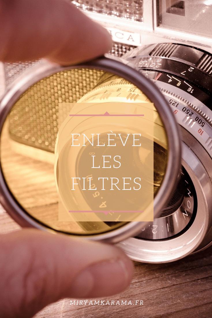 enleve les filtres - Enlève les filtres