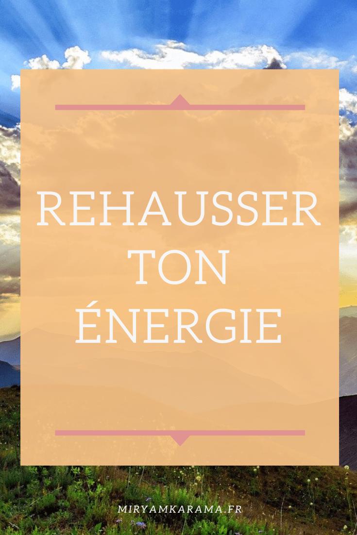 Rehausser ton energie - Rehausser ton énergie