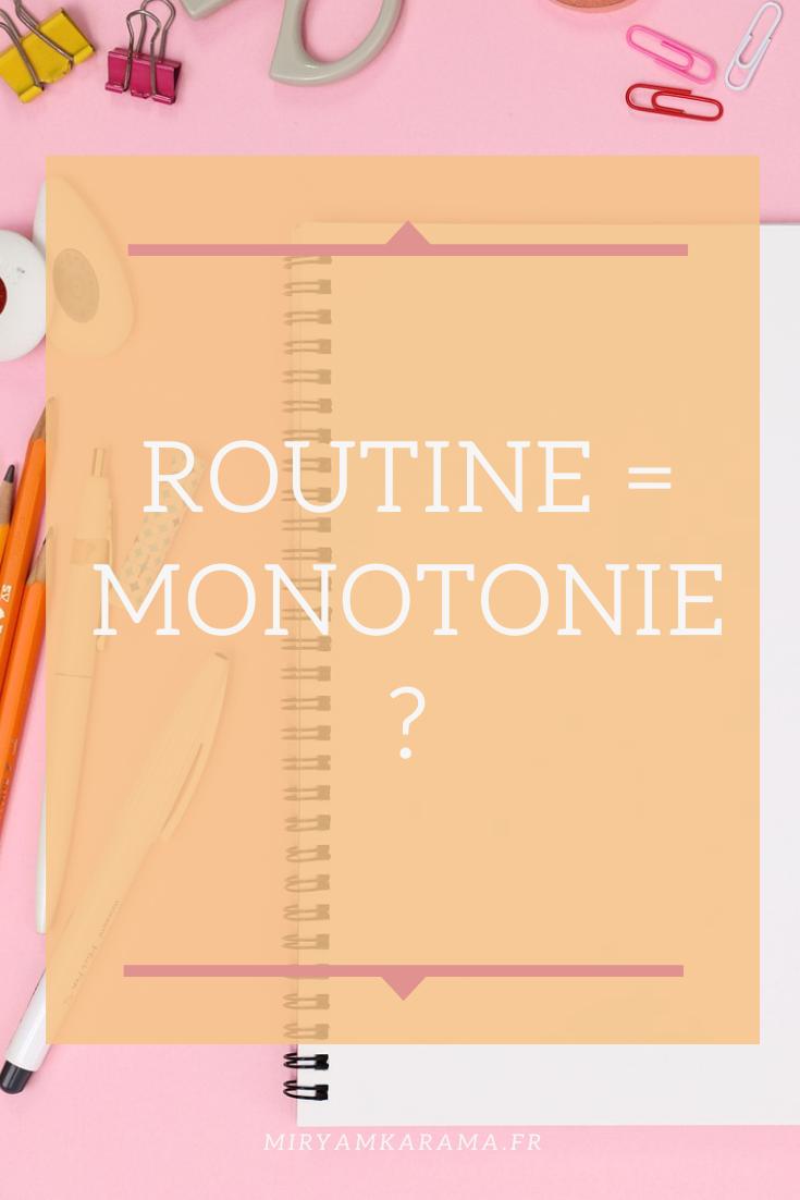 Routine monotonie - Routine = monotonie ?